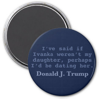 "Trump Dating Ivanka, 3"" Round Magnet"