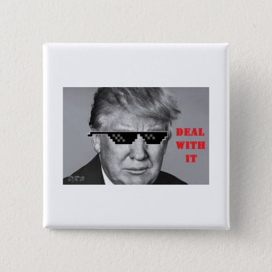 Trump deal with it button