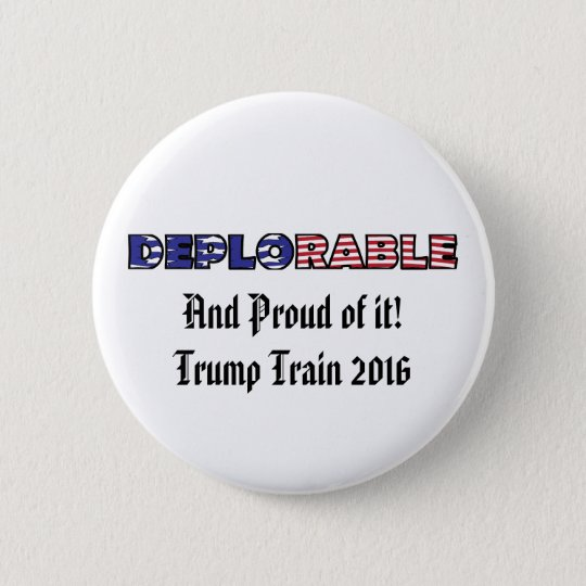 Trump Deplorable and Proud Of It 6 Cm Round Badge