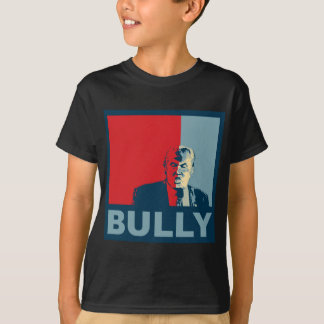 Trump/Drumpf: Bully (Hope colors) T-Shirt