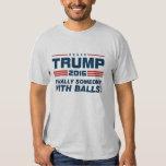 Trump Finally Someone With Balls T-Shirt