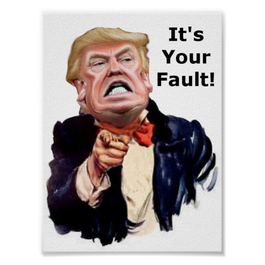 Trump finds fault poster