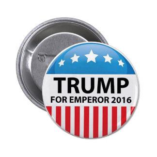 Trump For Emperor Campaign Button