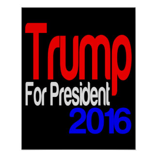 Trump For President Red White and Blue Poster