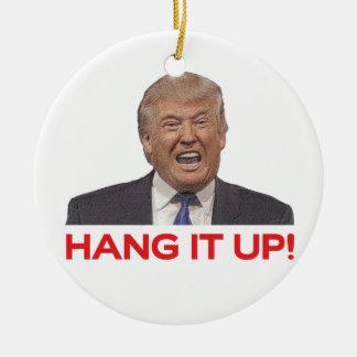 Trump, Hang it up! Christmas Ornament
