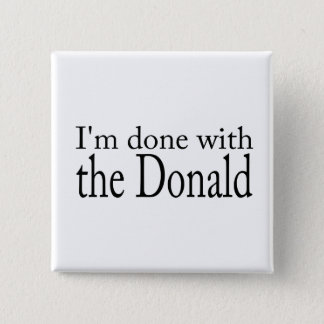 Trump, Inauguration: Done with the Donald 15 Cm Square Badge