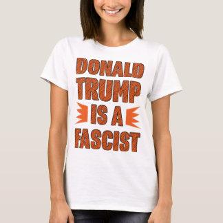 Trump is a Fascist T-Shirt