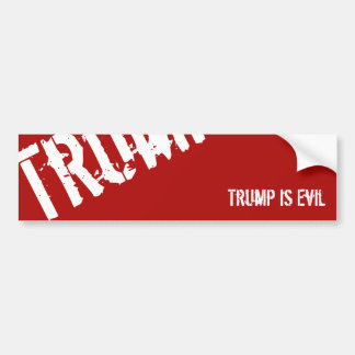 Trump Is Evil Bumper Sticker