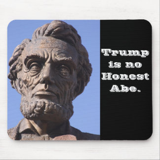 Trump is no Honest Abe Mouse Pad