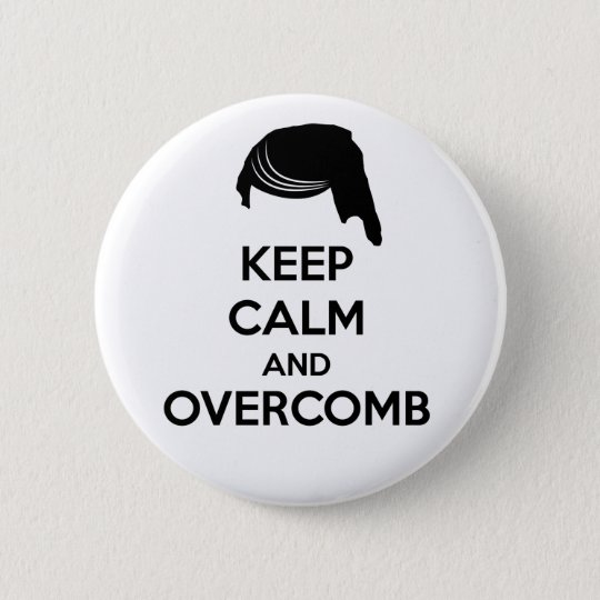 TRUMP Keep Calm and Overcomb Button