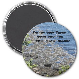 "Trump knows what ""drain"" means 7.5 cm round magnet"