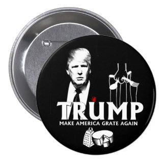 Trump: Make America Grate Again 7.5 Cm Round Badge