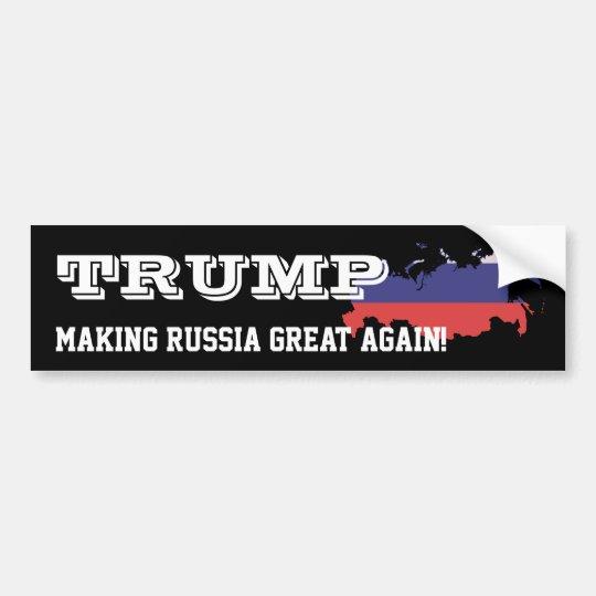 """""""Trump. Making Russia great again!"""" Bumper Sticker"""