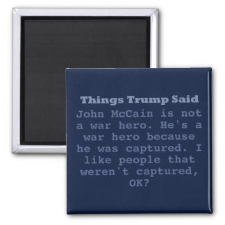 "Trump McCain War Hero - 2"" Square Magnet"
