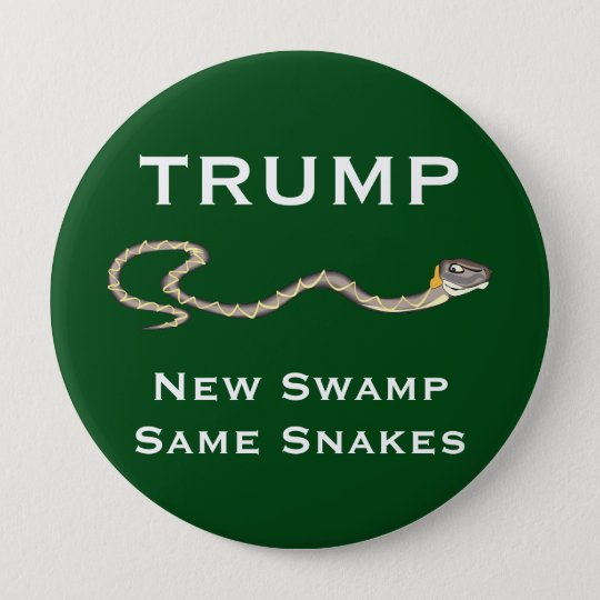 """Trump - New Swamp. Same Snakes"" Green 10 Cm Round Badge"