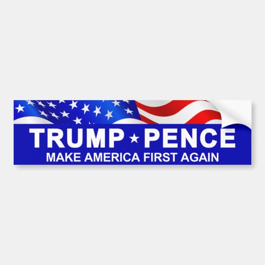 Trump Pence America First Bumper Sticker