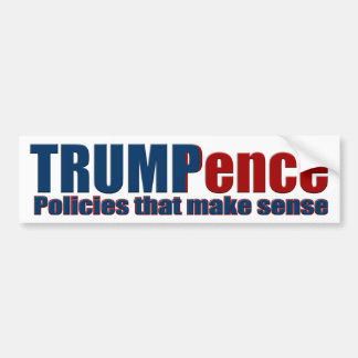 Trump Pence Policies that Make Sense Bumper Sticke Bumper Sticker