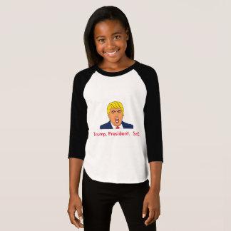 Trump, President. Sad! T-Shirt