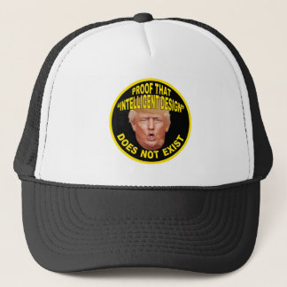 "Trump: Proof ""Intelligent Design"" Doesn't Exist Trucker Hat"