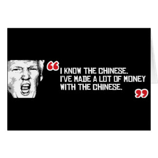 Trump Quote - I know the Chinese - - .png Card