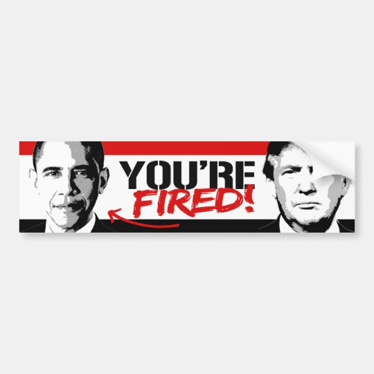 Trump Says - Obama You're Fired -.png Bumper Sticker