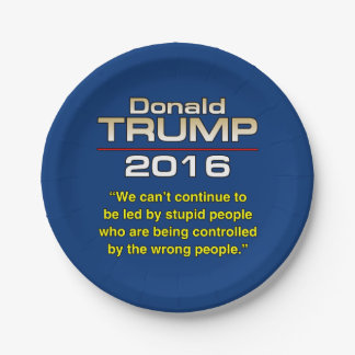 TRUMP STUPID PEOPLE 7 INCH PAPER PLATE