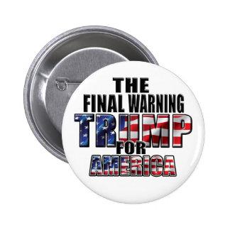Trump the final warning 2¼ Inch Round Button