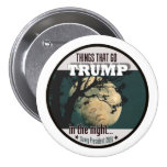 Trump: Things that go TRUMP in the night 7.5 Cm Round Badge