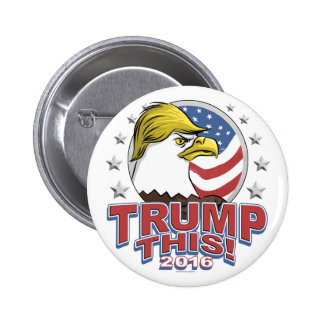 Trump This 2016 Not So Bald Eagle 6 Cm Round Badge