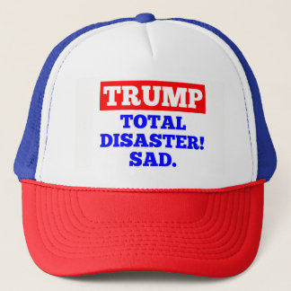 TRUMP = Total Disaster! Sad. Trucker Hat