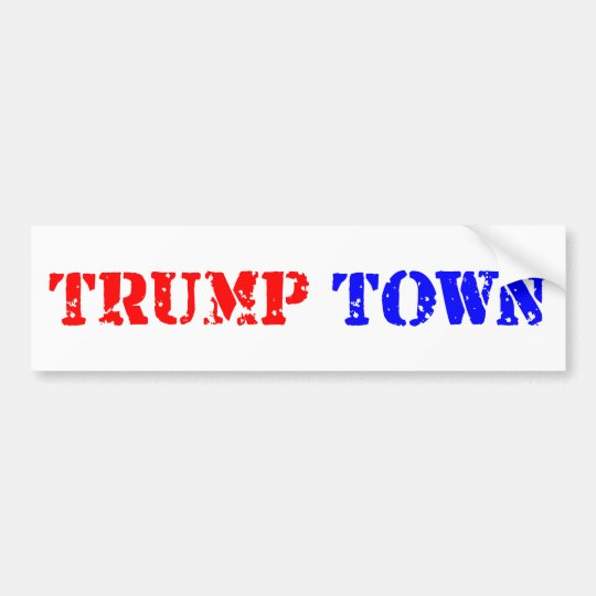 Trump Town Bumper Sticker