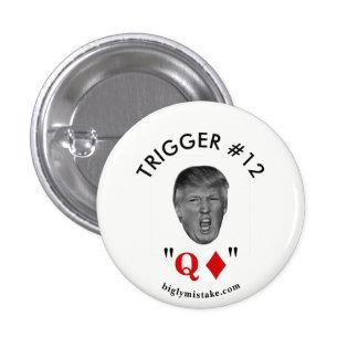 """Trump trigger #12 """"Queen of Diamonds"""" 3 Cm Round Badge"""