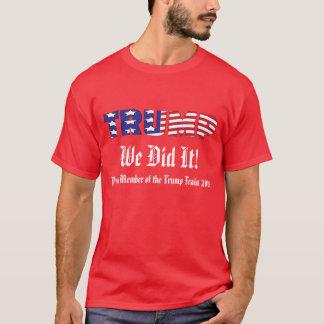 Trump We Did It Dark T-Shirt