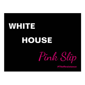 Trump White House Pink Slip Black Resistance Postcard