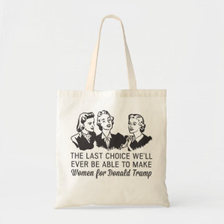 Trump Women's Last Choice Budget Tote Bag