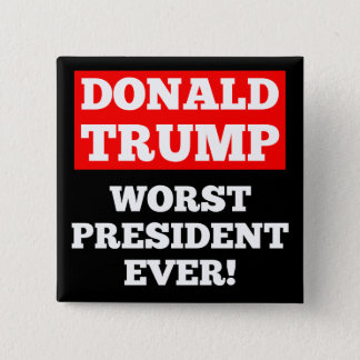 TRUMP Worst President Ever! Button (Black)