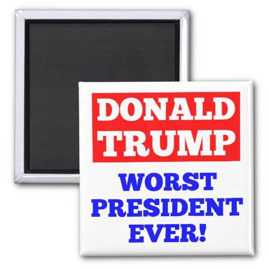 TRUMP Worst President Ever! Magnet (White)