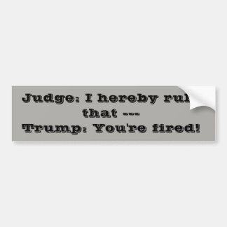 trump you're fired bumper sticker