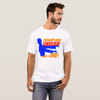 Trumpcare Undead t-shirt