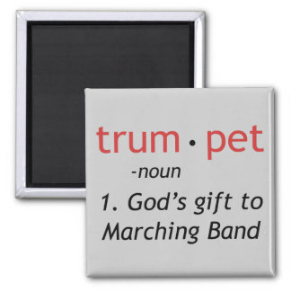 Trumpet - God's Gift to Marching Band Square Magnet