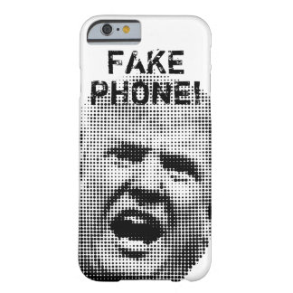 Trumpism - Fake Phone! Barely There iPhone 6 Case
