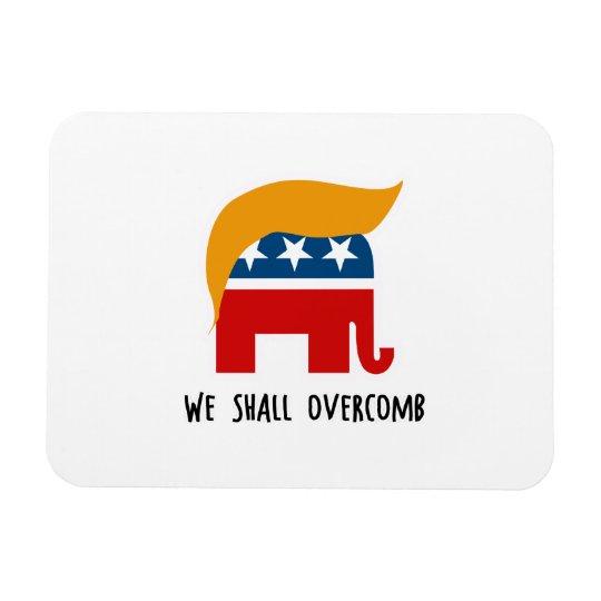 Trumplican - We Shall Overcomb Magnet