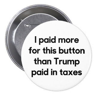 Trump's Taxes 7.5 Cm Round Badge