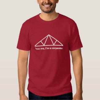 Truss me, I'm a carpenter. Dark Tee Shirts