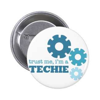 Trust A Techie 6 Cm Round Badge