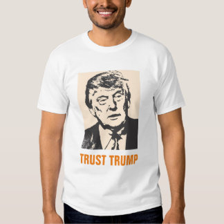 Trust Donald Trump For President 2016 T Shirts
