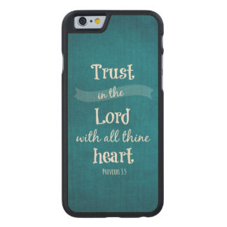 Trust in the Lord Bible Verse Carved® Maple iPhone 6 Slim Case