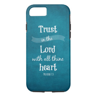 Trust in the Lord Bible Verse iPhone 7 Case