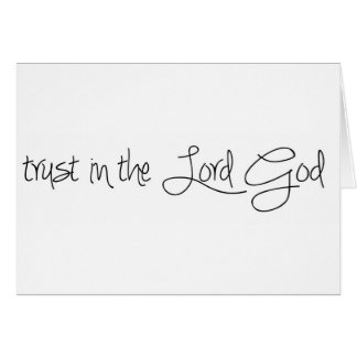 Trust in the Lord God Cards