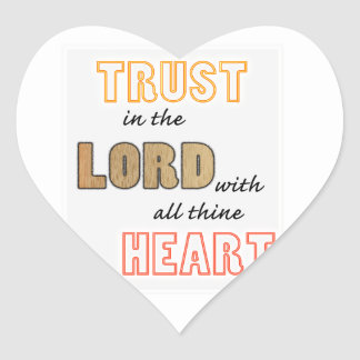 trust in the Lord proverbs scripture Heart Sticker